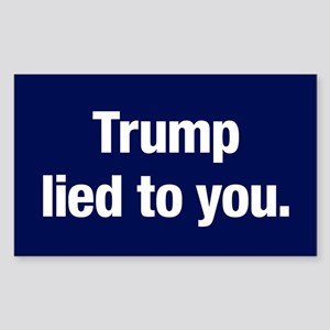 Trump Lied To You Sticker (rectangle)