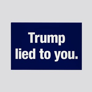 Trump Lied To You Rectangle Magnet Magnets
