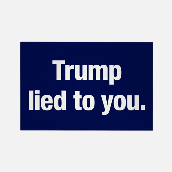 Trump Lied To You Rectangle Magnet (100 Magnets
