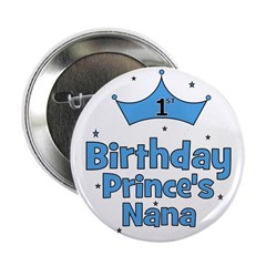 "1st Birthday Prince's Nana! 2.25"" Button"