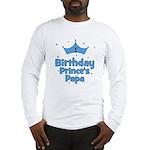 1st Birthday Prince's Papa! Long Sleeve T-Shirt