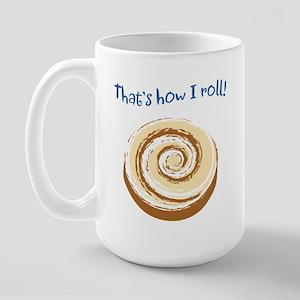 That's How I Roll! Large Mug
