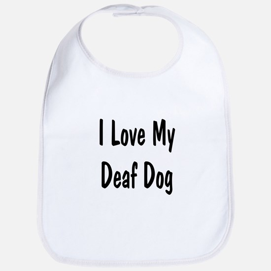 I Love My Deaf Dog Bib