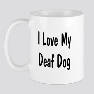 I Love My Deaf Dog Mug