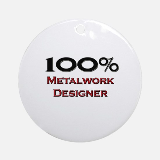 100 Percent Metalwork Designer Ornament (Round)