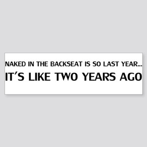 """""""Naked in the Backseat"""" Bumper Sticker"""