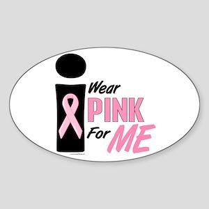 I Wear Pink For ME 9 Oval Sticker