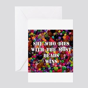 She Who Dies With The Most Be Greeting Card