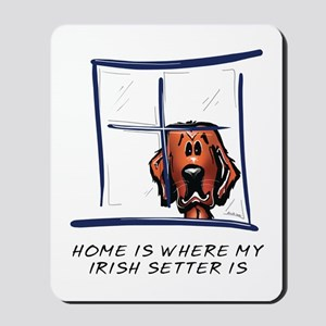 Home is Where My Setter Is Mousepad