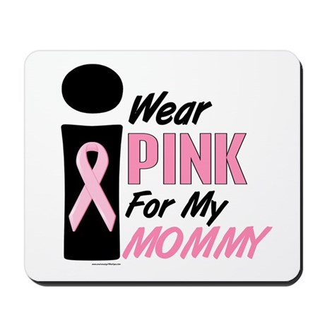 I Wear Pink For My Mommy 9 Mousepad