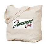 For Amusement Only Tote Bag