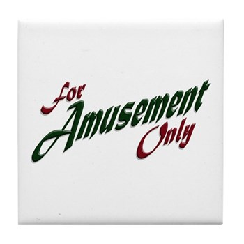For Amusement Only Tile Coaster