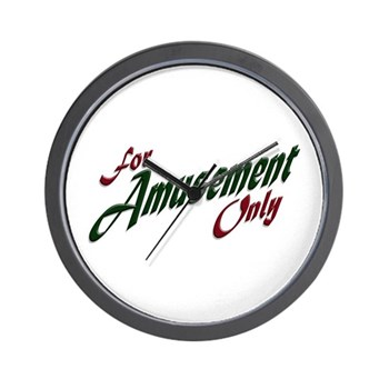 For Amusement Only Wall Clock