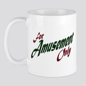 For Amusement Only Coffee Cup