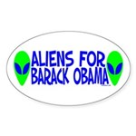 Aliens For Barack Obama Oval Sticker (10 pk)