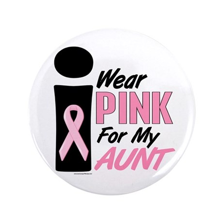 "I Wear Pink For My Aunt 9 3.5"" Button"