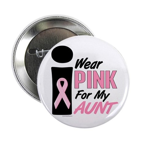 """I Wear Pink For My Aunt 9 2.25"""" Button"""