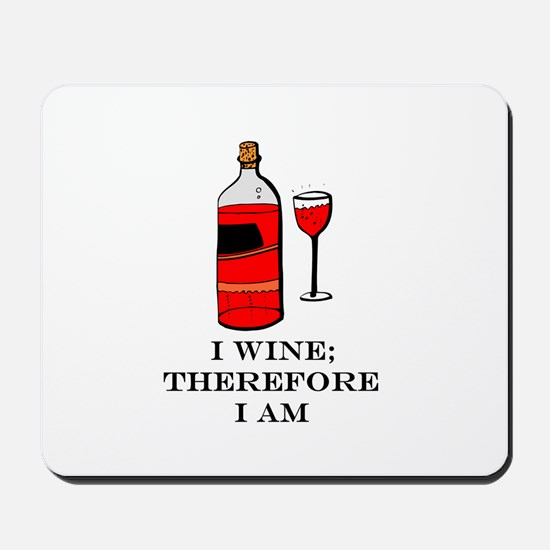 I wine therefore I am Mousepad