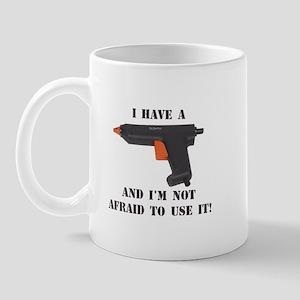 I Have A Glue Gun Mug