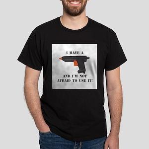 I Have A Glue Gun Dark T-Shirt