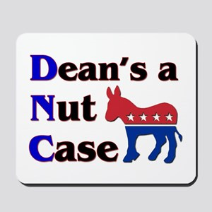 DNC- Howard Dean is a nut cas Mousepad