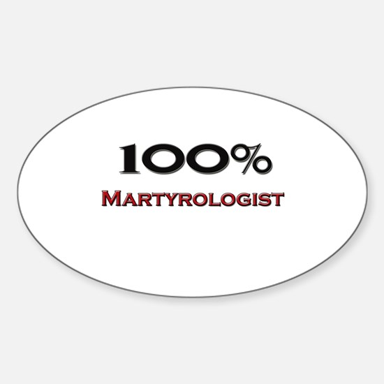 100 Percent Martyrologist Oval Decal