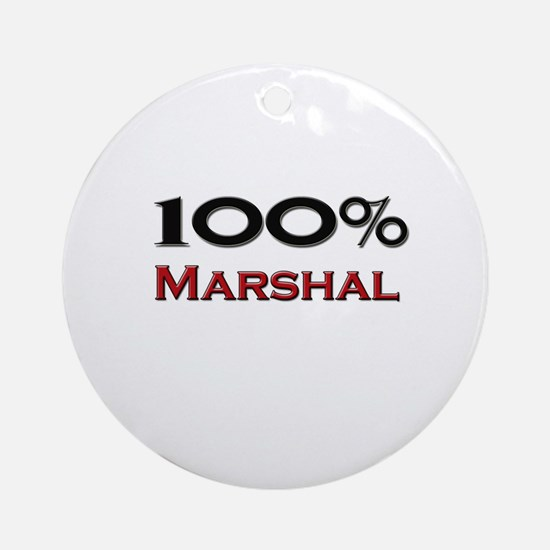 100 Percent Marshal Ornament (Round)