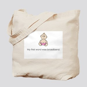 """""""My first word was broadband. Tote Bag - pink"""