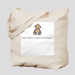 """""""e-mail from strangers..."""" Tote Bag"""