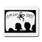 AMERICAN IDIOT (not IDOL!) Mousepad