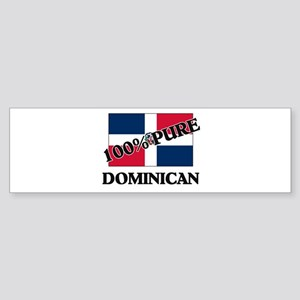 100 Percent DOMINICAN Bumper Sticker