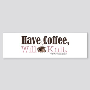 Have Coffee, Will Knit Bumper Sticker