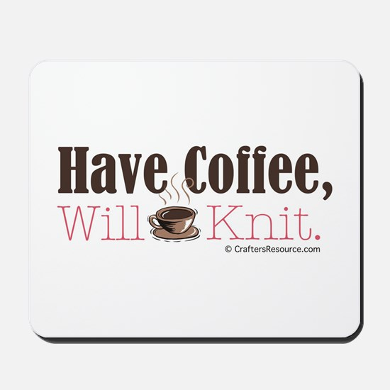 Have Coffee, Will Knit Mousepad