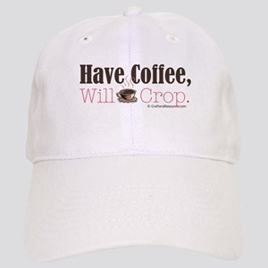 Have Coffee, Will Crop Cap