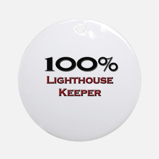 100 Percent Lighthouse Keeper Ornament (Round)