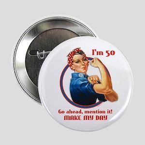 """Rosie Riveter 50th Birthday 2.25"""" Button"""