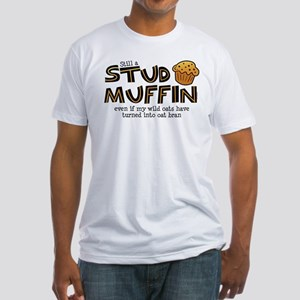 Still A Stud Muffin Fitted T-Shirt