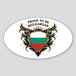 Proud to be Bulgarian Oval Sticker