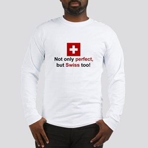 Perfect Swiss Long Sleeve T-Shirt