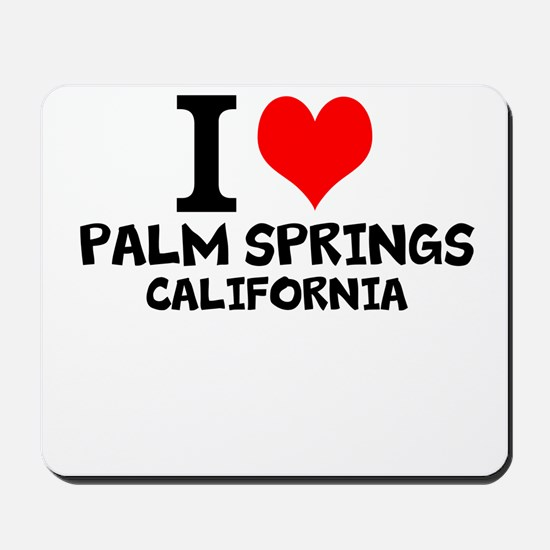 I Love Palm Springs, California Mousepad