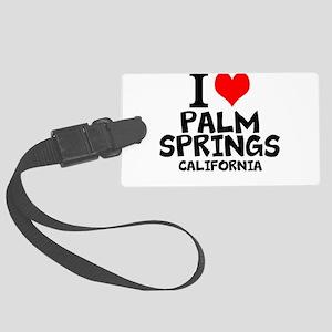 I Love Palm Springs, California Luggage Tag