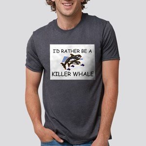 I'd Rather Be A Killer Whale T-Shirt