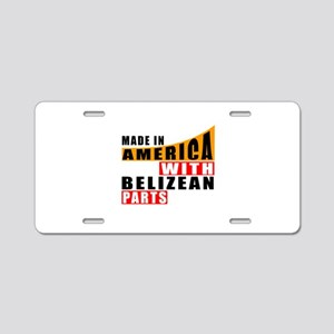 Made In America With Belize Aluminum License Plate