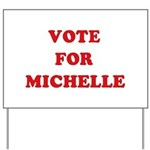 Vote for Michelle Yard Sign
