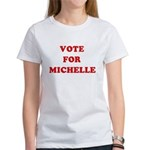 Vote for Michelle Women's T-Shirt