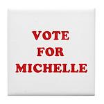 Vote for Michelle Tile Coaster