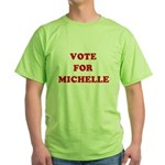 Vote for Michelle Green T-Shirt
