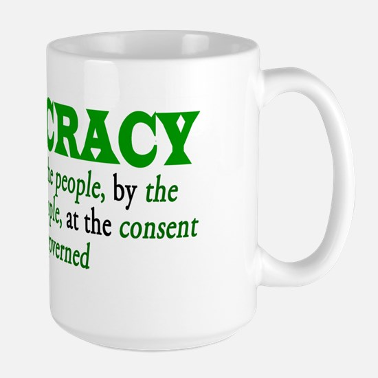 CONSENT OF THE GOVERNED Large Mug