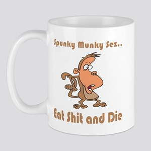 Eat Shit and Die Mug