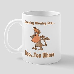 Boo..You Whore Mug